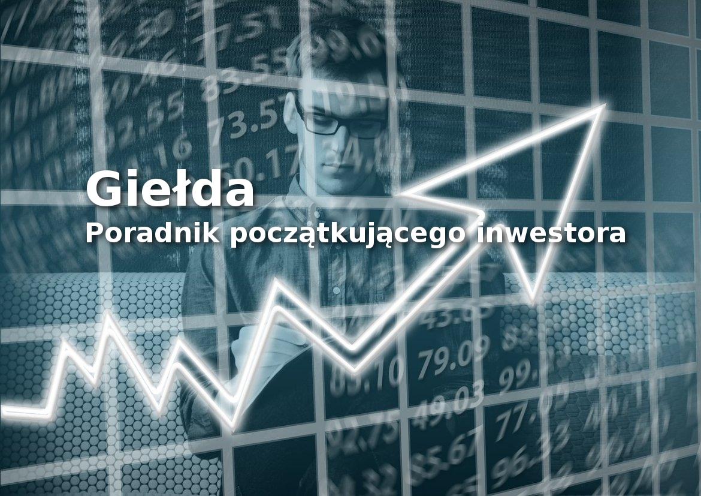 Giełda dla początkujących - podstawy inwestowania
