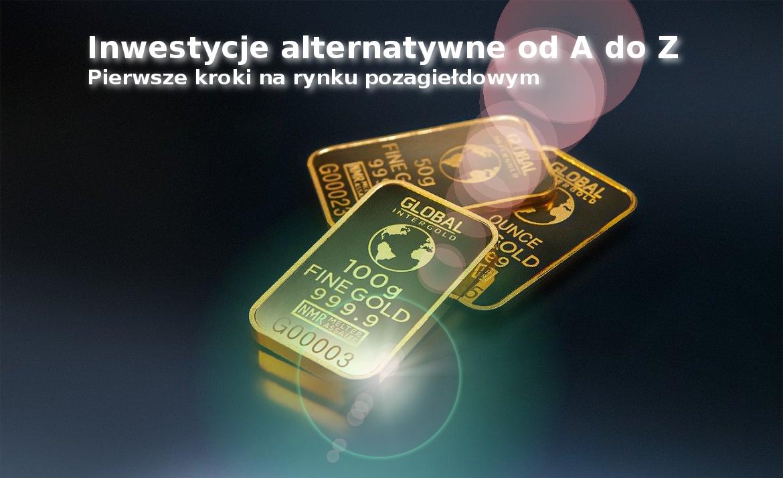 Inwestycje alternatywne - alternatywne formy inwestowania pieniędzy