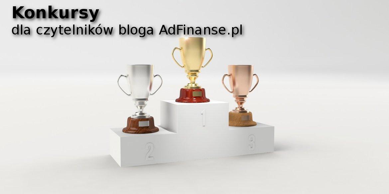 Konkursy dla czytelników bloga AdFinanse.pl