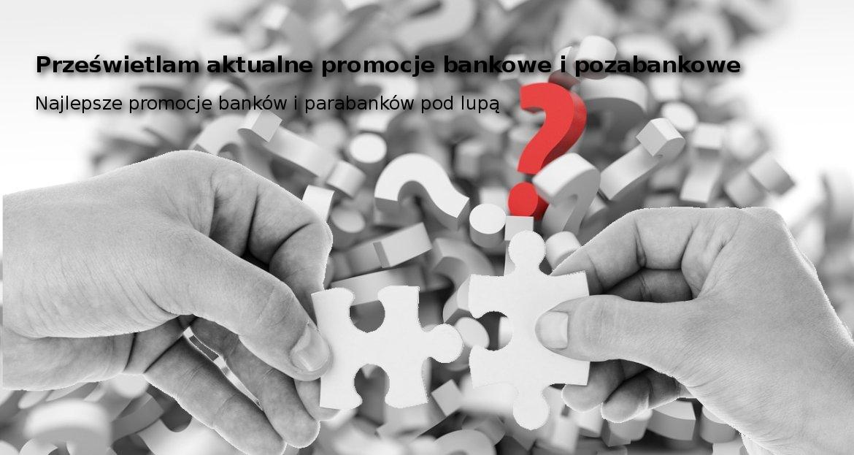 Promocje bankowe i pozabankowe