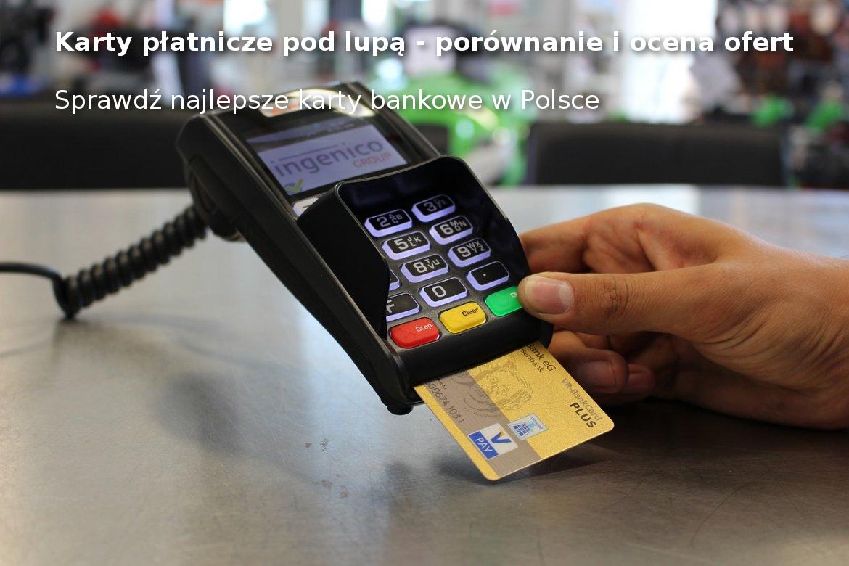Karty płatnicze - najlepsze karty bankowe