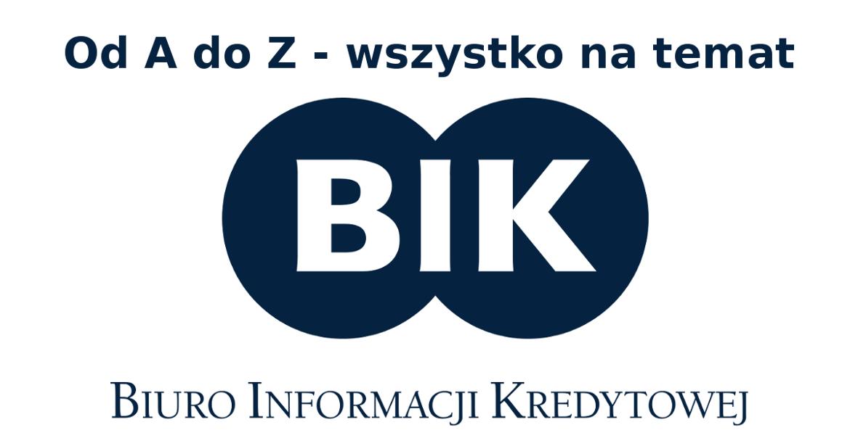 Biuro Informacji Kredytowej - wszystko o BIK