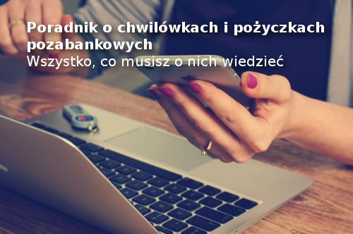 Poradnik o chwilówkach i pożyczkach pozabankowych
