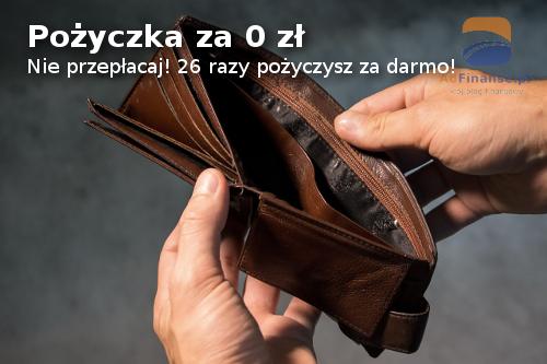 Pożyczka za 0 zł - chwilówki za zero