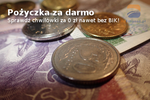 Pożyczka za darmo - chwilówki za 0 zł