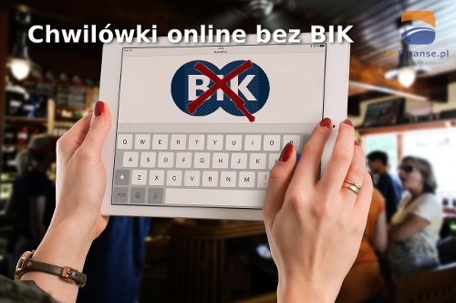 Chwilówki online bez BIK