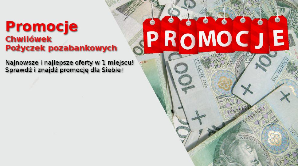 Promocje chwilówek i pożyczek pozabankowych
